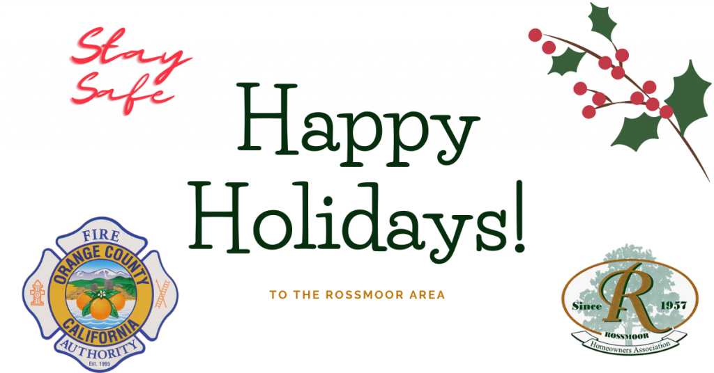 Orange County Fire Authority and the Rossmoor Homeowner Association wish you a safe and joyful holiday season