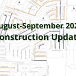 August September 2021 Construction Update
