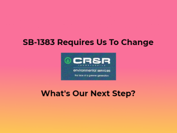 SB 1383 Requires Us To Change - What's Our Next Step?